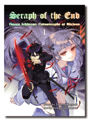 Seraph of the End: Guren Ichinose: Catastrophe at Sixteen